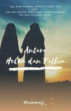 Antara Helwa dan Fathia by iammuz_