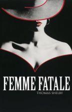 femme fatale | thomas shelby  by capandbarnes