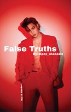 False Truths (Kai X Reader) [COMPLETED)] by kpop_assassin