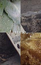 yuck! by bumblebeevomit
