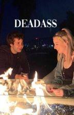 DEADASS by dobriksreyna