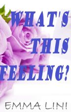 WHAT'S THIS FEELING? (flashfiction) by EmmaLini