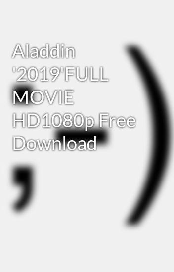 Aladdin '2019'FULL MOVIE HD1080p Free Download