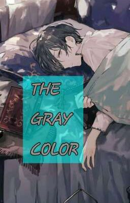 [Đồng Nhân Harry Potter] THE GRAY COLOR