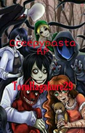 Creepypasta RP by ToruHagakure29