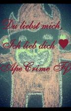 Du liebst mich, Ich lieb dich ♥ ApeCrime Ff (Wird komplett neu überarbeitet!) by andriette123