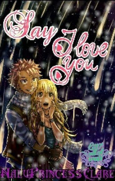 Say I Love You ♥ NaLu ✔
