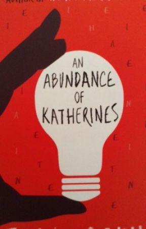 An Abundance Of Katherines by Kieraaax