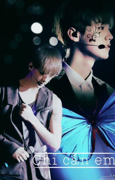 [Hunhan] [Longfic] - Chỉ cần em