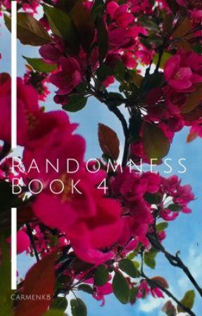 Randomness Book 4 by CarmenKB