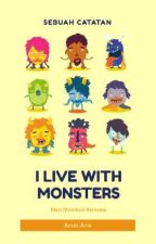 I LIVE WITH MONSTERS by ariniaris