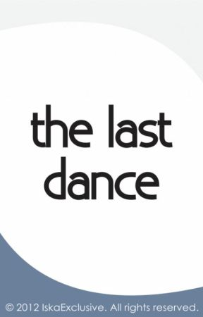 The Last Dance by IskaExclusive