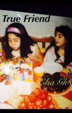 True Friends by ElsaGh