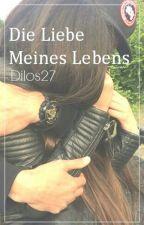 Die Liebe meines Lebens by Dilos27