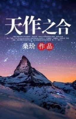 Đọc truyện [ Shiro ] Trời đất tác thành-Tang Giới (edit,hắc đạo, hđ)- full