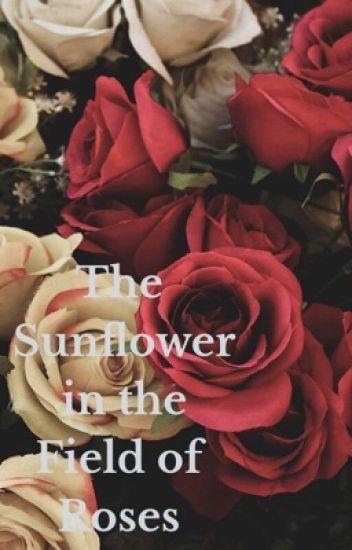 The Sunflower in the Field of Roses