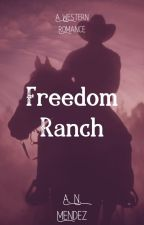 Freedom Ranch by anmendezbooks