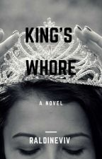 The King's Whore.(#1 Nobles)                       Complete ✔️✔️ by Raldineviv