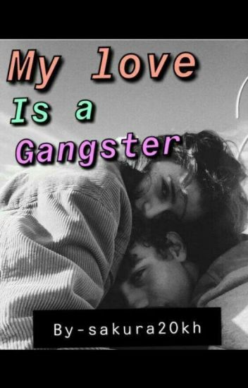 My Love Is A Gangster(completed)