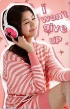 I Won't Give Up by jellyACEZIE