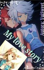 My love story [Inazuma Eleven] by YuiSweet
