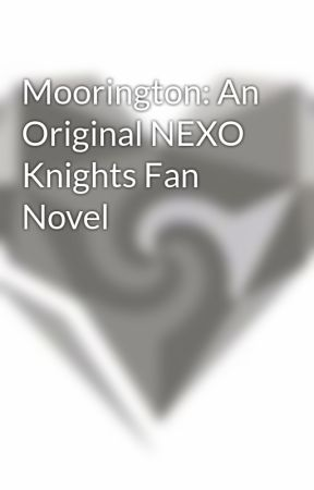 Cl4y Moo41ngt0n's Book Of Nexo Knights Stuff! by Hawk0d1l3