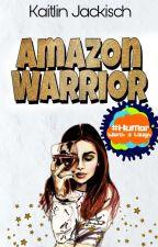 Amazon Warrior | 🍷✔ by KaitlinJackisch
