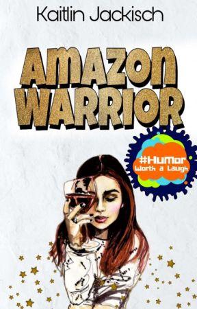 Amazon Warrior   🍷✔ by KaitlinJackisch