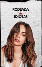Rodeada De Idiotas  by Hey_Violet025
