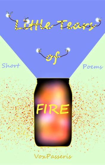 Little Tears of Fire (Short Poems)