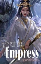 The rebirth of the empress by ANNOYINGASSBISH