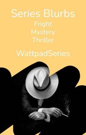 Series Blurbs  by WattpadSeries