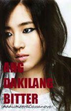 Ang Dakilang Bitter by AddictedtoaCassanova