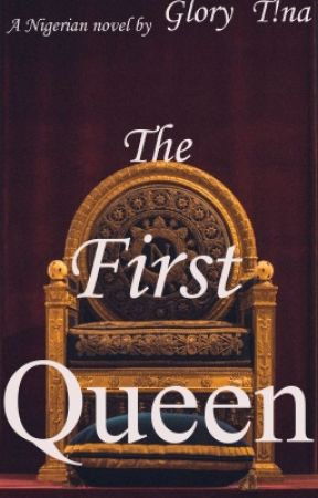 The First Queen by Geekyqueeen