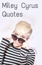 Miley Cyrus Quotes by sianymouse