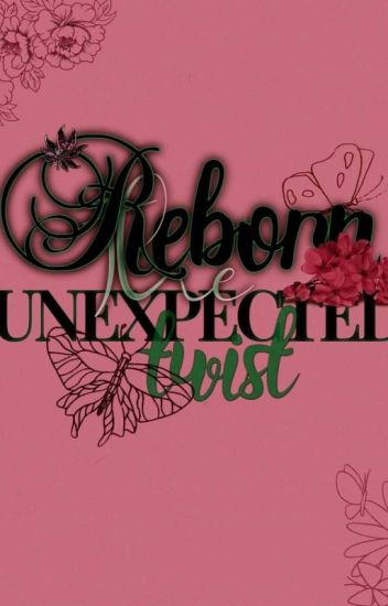 Reborn: The Unexpected Twist