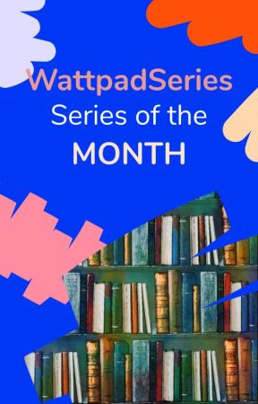 Series Of The Month  by WattpadSeries