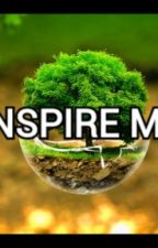 Inspire Me by ThatKindaLife