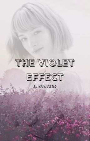 The Violet Effect by writer_ewinters