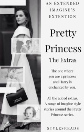 Pretty Princess - The Extras by StylesReads