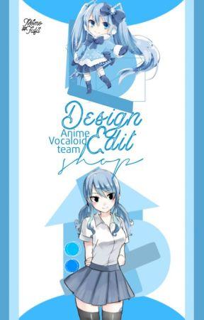 Design - Edit Shop by AnimeVocaloid_Team