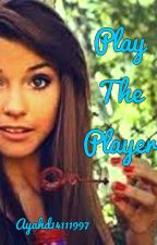 Play the Player by CrazyGirl_Aya