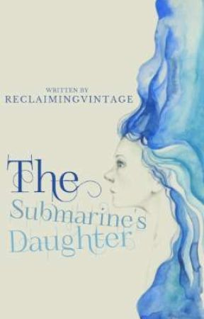 The Submarine's Daughter  by ReclaimingVintage