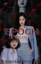 Epoch | JENLISA | by jenlisasbiatch