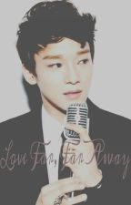 Love Far, Far Away [< EXO Chen Fanfic >] [Completed] by jjongjongdae_