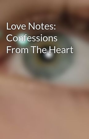 Love Notes: Confessions From The Heart by TranscendingThoughts