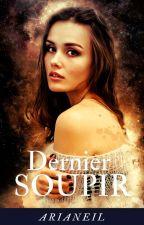 Dernier Soupir by ManonJackson