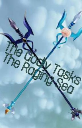 The Godly Tasks: The Raging Sea by 1800SpencerReidsWife