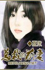 Vợ trước của tổng tài - Hạ Y by momoko86