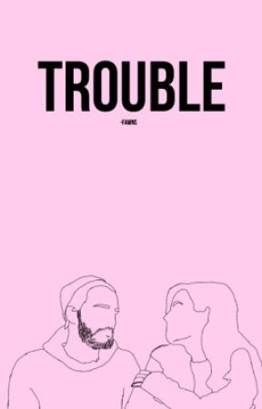 Trouble (A Melix Fanfic) by -fawns